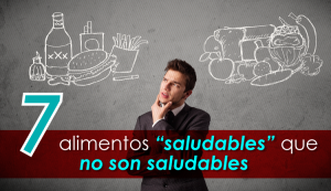 7-alimentos-saludables-no-saludables